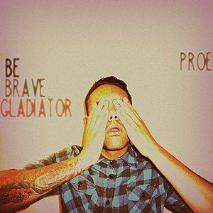 Imagen de 'Be Brave, Gladiator'