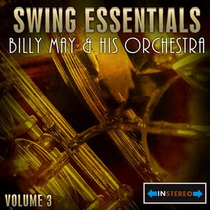 Image for 'Swing Essentials Vol 3 - Billy May & His Orchestra'