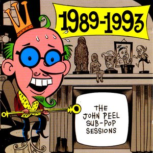 Image for 'The John Peel / Sub Pop Sessions, 1989-1993'