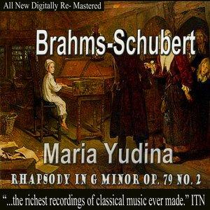Image for 'Brahms, Schubert - Maria Yudina, Rhapsody in G Minor Op.79 No.2'
