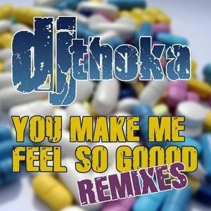 Image for 'You Make Me Feel So Goood! (Remixes)'
