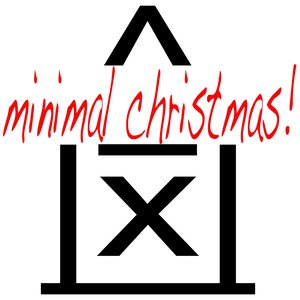 Image for 'Minimal Christmas (Tech House to Techno With a Minimal Flavour for Your Private Xmas Party)'