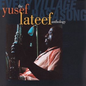 Image for 'Every Village Has a Song: The Yusef Lateef Anthology'