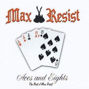 Image for 'Aces and Eights: The Best of Max Resist'