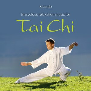 Image for 'Tai Chi: Marvelous Music for Relaxation'