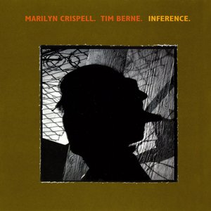 Image for 'Berne, Time / Crispell, Marilyn: Inference'
