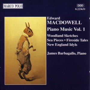 Image for 'MACDOWELL: Woodland Sketches / Fireside Tales / New England Idyls'