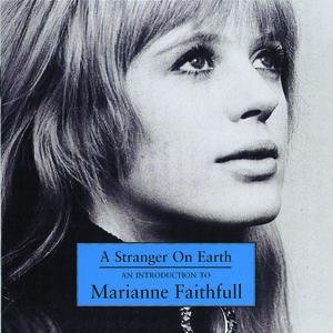Image for 'A Stranger On Earth: An Introduction To Marianne Faithfull'