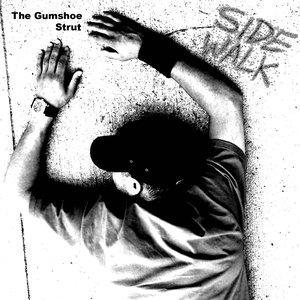 Image for 'THE GUMSHOE STRUT - SIDEWALK (MOD002)'