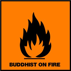 Image for 'Buddhist on Fire'