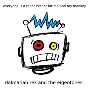 Image pour 'Everybody is a robot except for me and my monkey'
