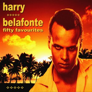 Image for 'Harry Belafonte Fifty Favourites'