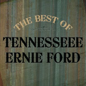Image for 'The Best Of Tennessee Ernie Ford'