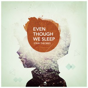 Bild für 'Even Though We Sleep'