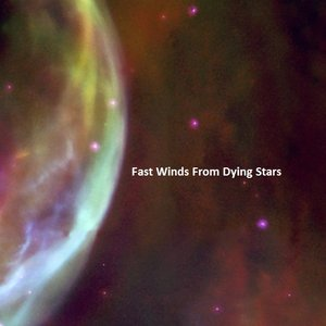 Image for 'Fast Winds From Dying Stars'