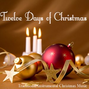 Image for 'Twelve Days of Christmas - Traditional Instrumental Christmas Music'