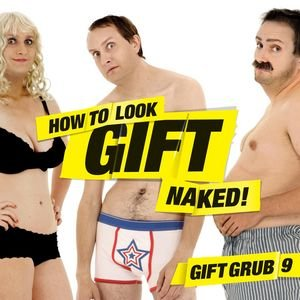 Image for 'Gift Grub 9 How To Look Gift Naked'