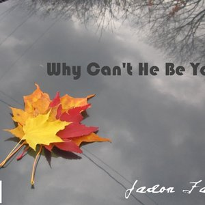 Image for 'Why Can't He Be You?'