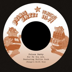 Imagen de 'For Me You Are/Say What You're Saying (feat. George Dekker, Hollie Cook) [Prince Fatty Versus Mungo's Hi-Fi]'