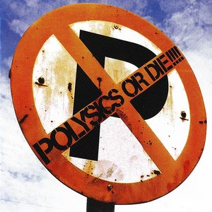 Image for 'polysics or die'