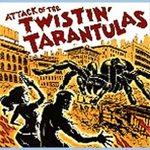 Image for 'Attack of the Twistin' Tarantulas'