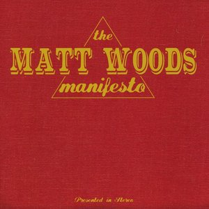 Image for 'The Matt Woods Manifesto'
