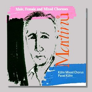 Image for 'MARTINŮ: Male, Female and Mixed Choruses'