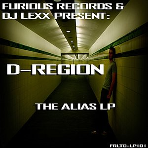 Image for 'Furious Records and DJ Lexx Present: D-Region - The Alias LP'