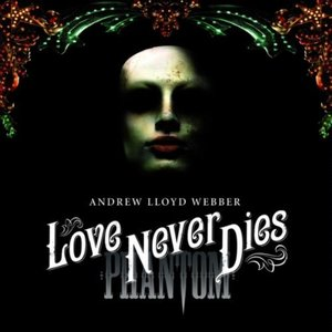 Image for 'Love Never Dies (2009 concept cast)'