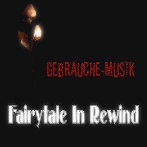 Bild für 'Fairytale In Rewind'