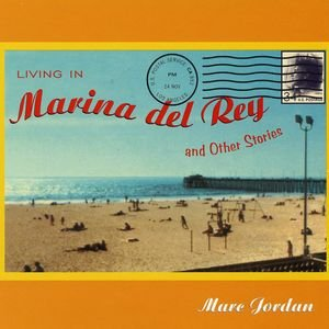 Immagine per 'Living In Marina Del Rey & Other Stories'