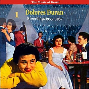 Image for 'The Music of Brazil: Dolores Duran - Recordings 1955 - 1957'