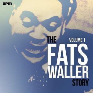 Image for 'The Fats Waller Story, Vol. 1'
