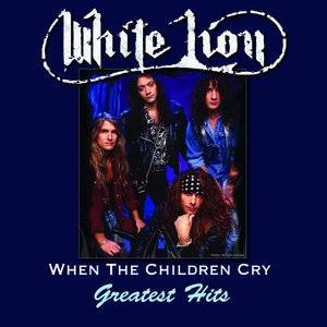 Image for 'When The Children Cry - Greatest Hits'