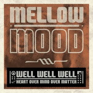 Image for 'Well Well Well (Heart Over Mind Over Matter)'