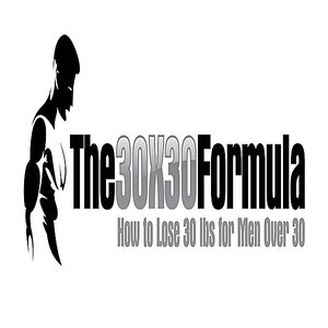 Image for 'How to Lose 30 Pounds for Men Over 30: the 30x30 Formula'