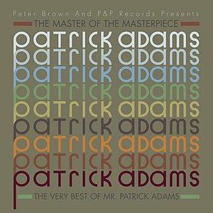 Image for 'The Master of the Master: The Very Best of Patrick Adams'