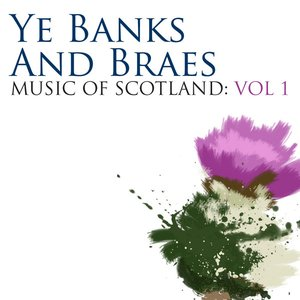 Image for 'Ye Banks And Braes: Music Of Scotland Volume 1'