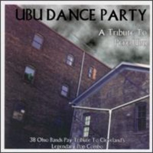 Image for 'Ubu Dance Party: A Tribute to Pere Ubu'