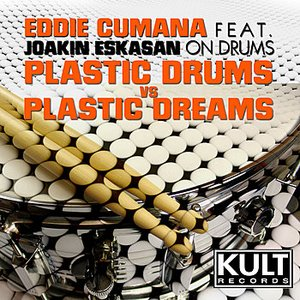 Image for 'Kult Records Presents: Plastic Dreams VS Plastic Drums (Plastic Drums Part 2) [feat. Joakin Eskasan] - EP'