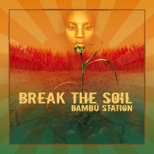 Bild för 'Break The Soil'