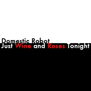 Image for 'Just Wine and Roses Tonight'