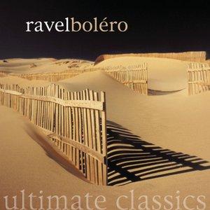 Image for 'Ultimate Classics - Ravel: Bolero'