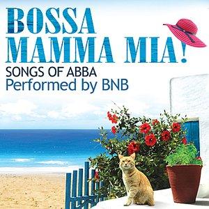 Image for 'Bossa Mamma Mia! (Songs of Abba) [Bonus Track Version]'