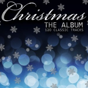 Image for 'Christmas the Album - 120 Classic Songs , Hymns and Carols'