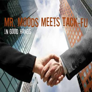 Image for 'Mr. Moods meets Tack-Fu'
