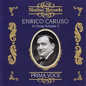 Image for 'Prima Voce: Enrico Caruso In Song Volume 3'