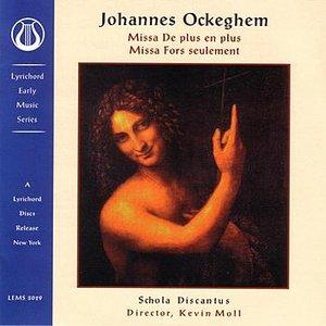 Image for 'Ockeghem: Missa plus en plus Missa fors seulement'