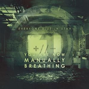 Image for 'You Are Now Manually Breathing'