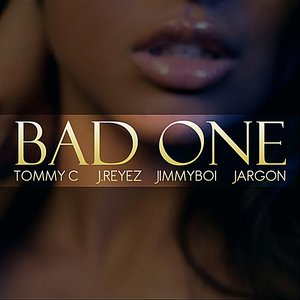 Imagem de 'Bad One (feat. J.Reyez, Tommy C & Jimmyboi)'